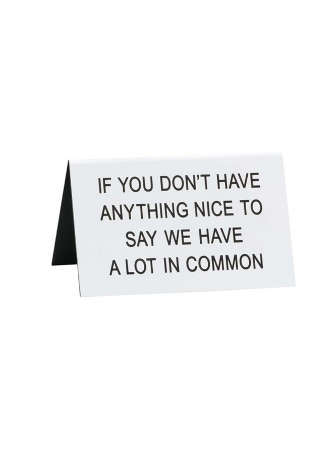 A Lot In Common Sign