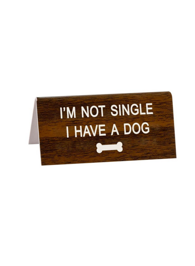 I'm Not Single Desk Sign