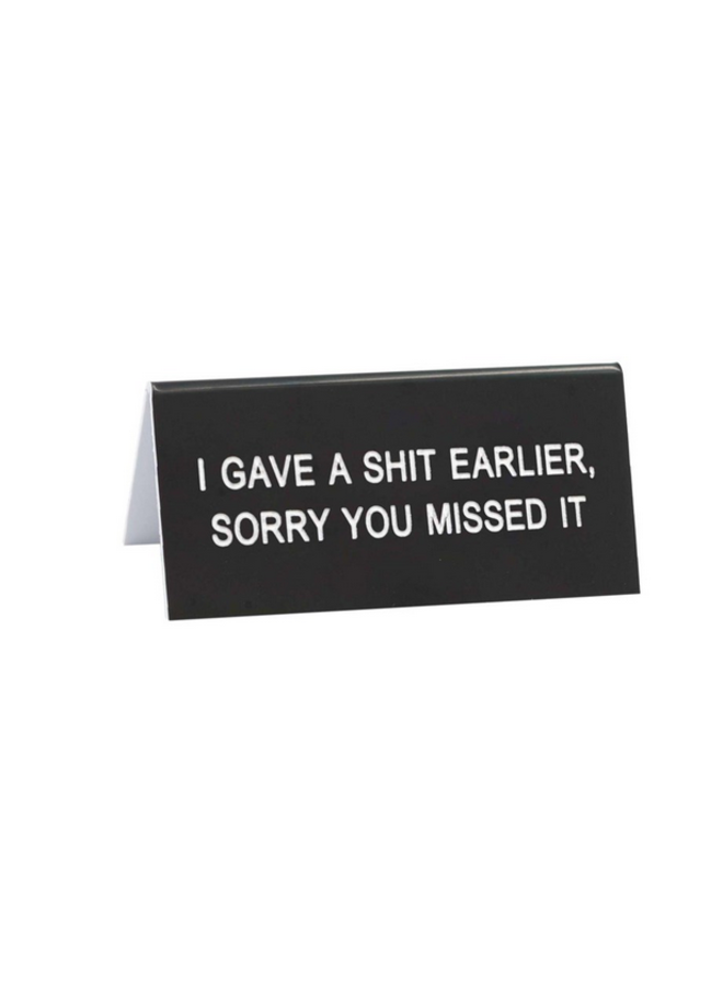 Sorry You Missed It Desk Sign