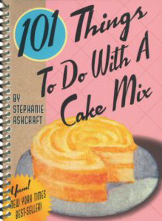 101 Things to Do With Cake Mix
