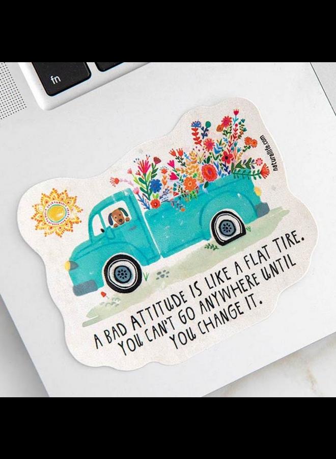 Bad Attitude Is Like A Flat Tire Sticker