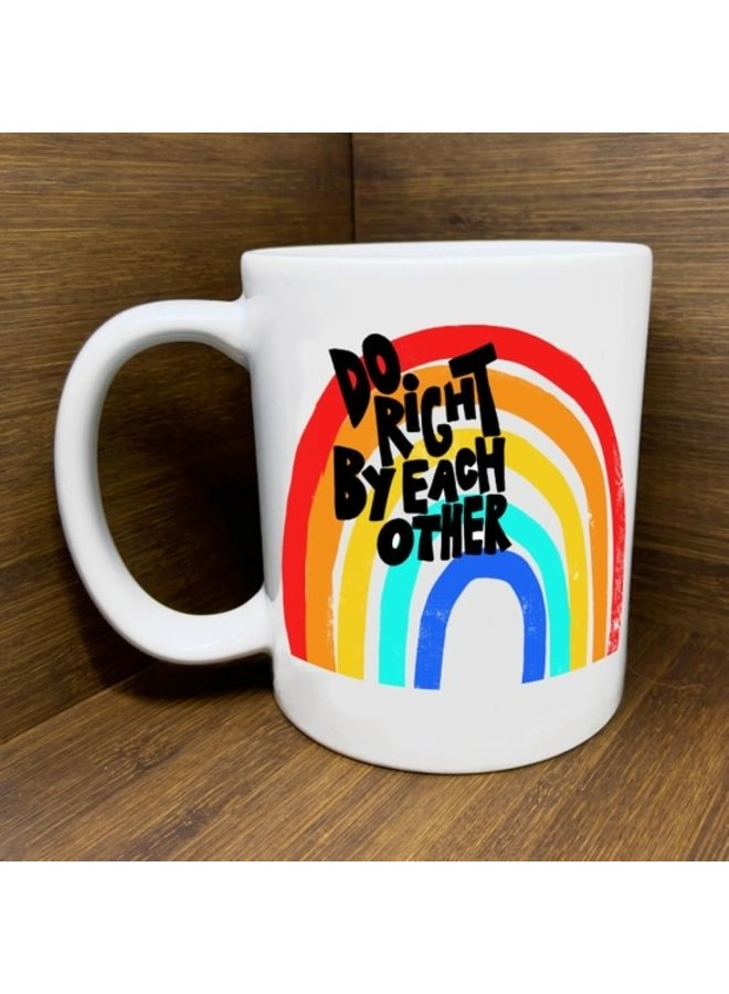 Do Right By Each Other Mug