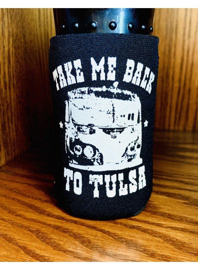 Take Me Back to Tulsa White Koozie