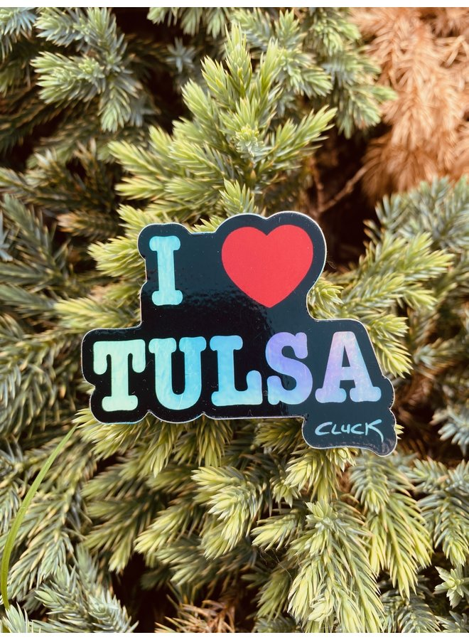 Holographic I Love Tulsa Sticker