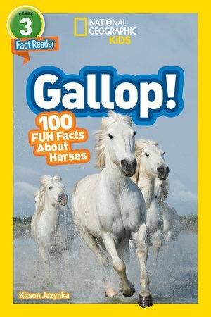 National Geographic Readers: Gallop! 100 Fun Facts About Horses