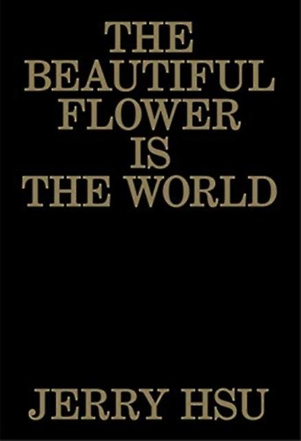 Book Club Jerry Hsu : The Beautiful Flower is the World