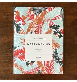 Mason-Dixon Knitting Mason-Dixon Knitting Field Guide No. 8: Merry Making