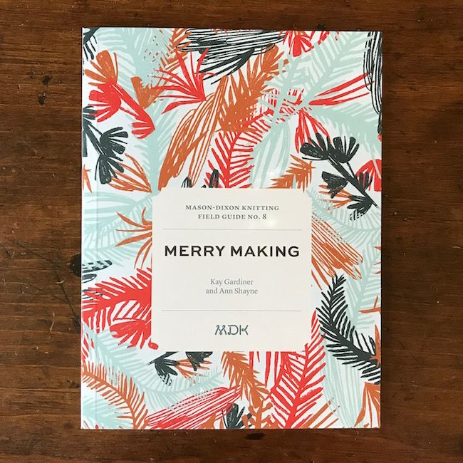 Mason-Dixon Knitting Mason-Dixon Knitting Field Guide No. 8: Merry Making