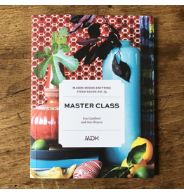 Modern Daily Knitting Modern Daily Knitting Field Guide No. 13: Master Class