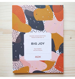Modern Daily Knitting Modern Daily Knitting Field Guide No. 12: Big Joy