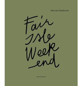 Laine Magazine Fair Isle Weekend  by Mary Jane Mucklestone  **PRE-ORDER**  Anticipated Release on or about November 6th