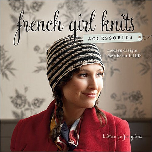 Book: French Girl Knits Accessories: Modern Designs for a Beautiful Life