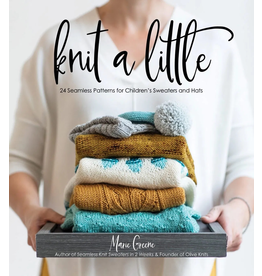 Sommer Street Associates Knit A Little: 24 Seamless Patterns for Children's Sweaters and Hats.<br /> Author / Designer Marie Green