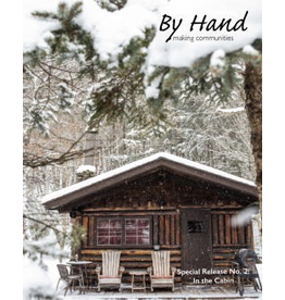 By Hand Special Release No. 2, In the Cabin
