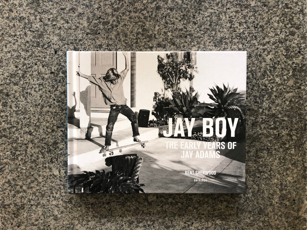 Jay Boy Book - The Early Years Of Jay Adams