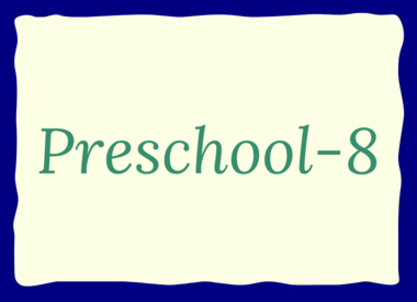 Preschool-8