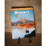 Wyoming's Greatest Natural Wonders by Bill Sniffin