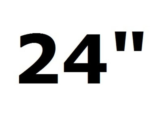 """24"""" (or smaller)"""