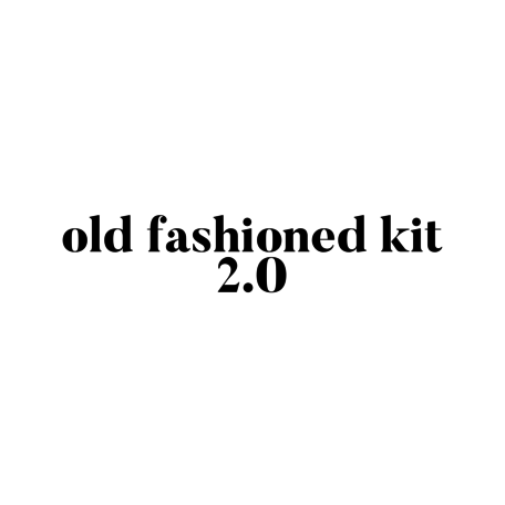 Old Fashioned Kit 2.0
