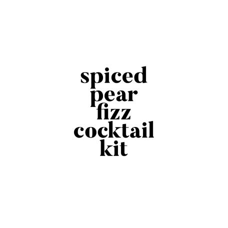 Spiced Pear Fizz Cocktail Kit