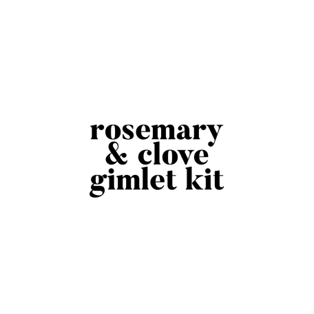 Rosemary & Clove Gimlet Kit