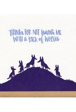 Frog & Toad Press Thanks For Not Leaving Me With a Pack of Wolves Greeting Card