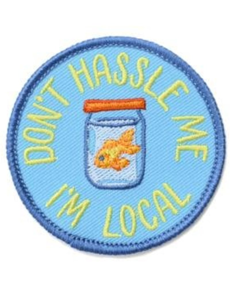 Frog & Toad Press Don't Hassle Me I'm Local Patch