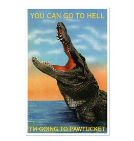 You Can Go To Hell... Pawtucket Print