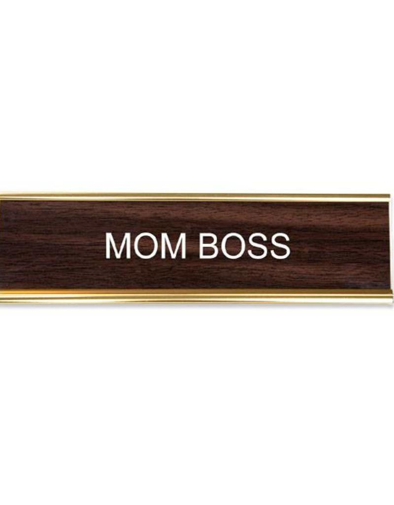 He Said, She Said Mom Boss Office Sign