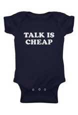 Headline Talk is Cheap Onesie