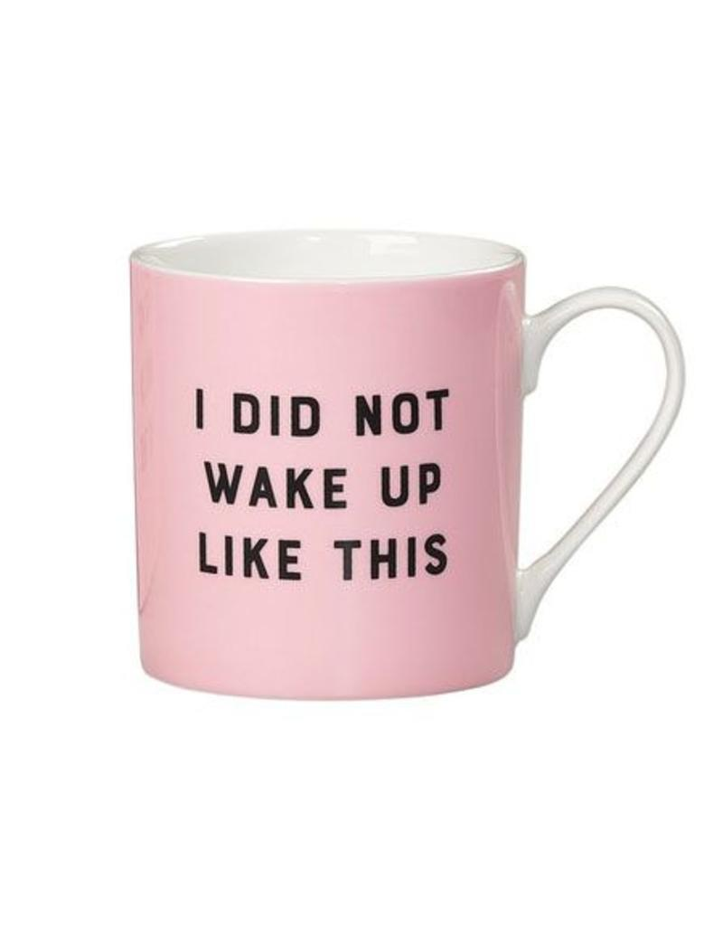 Yes Studio Did Not Wake Up Like This Mug