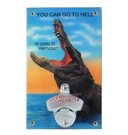 You can go to Hell... Pawtucket Bottle Opener