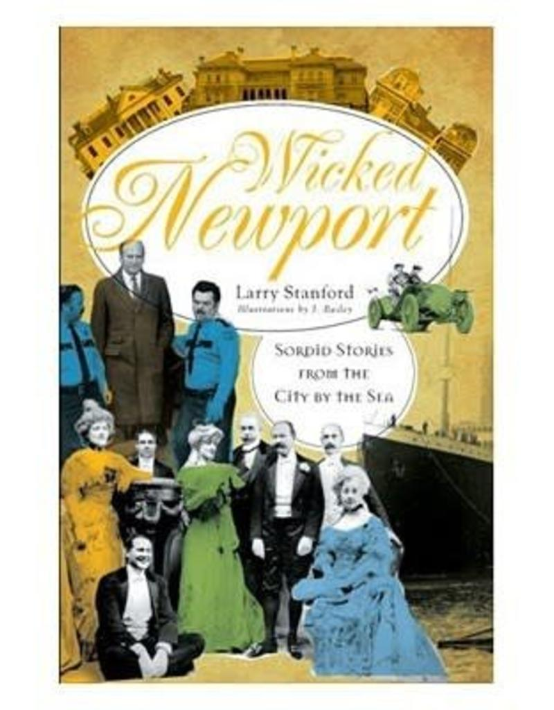 The History Press Wicked Newport : Sordid Stories From the City By the Sea