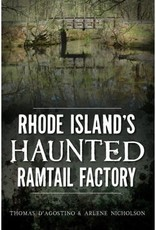 The History Press Rhode Island's Haunted Ramtail Factory