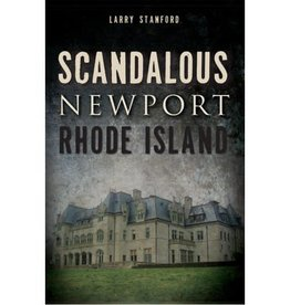 The History Press Scandalous Newport, Rhode Island