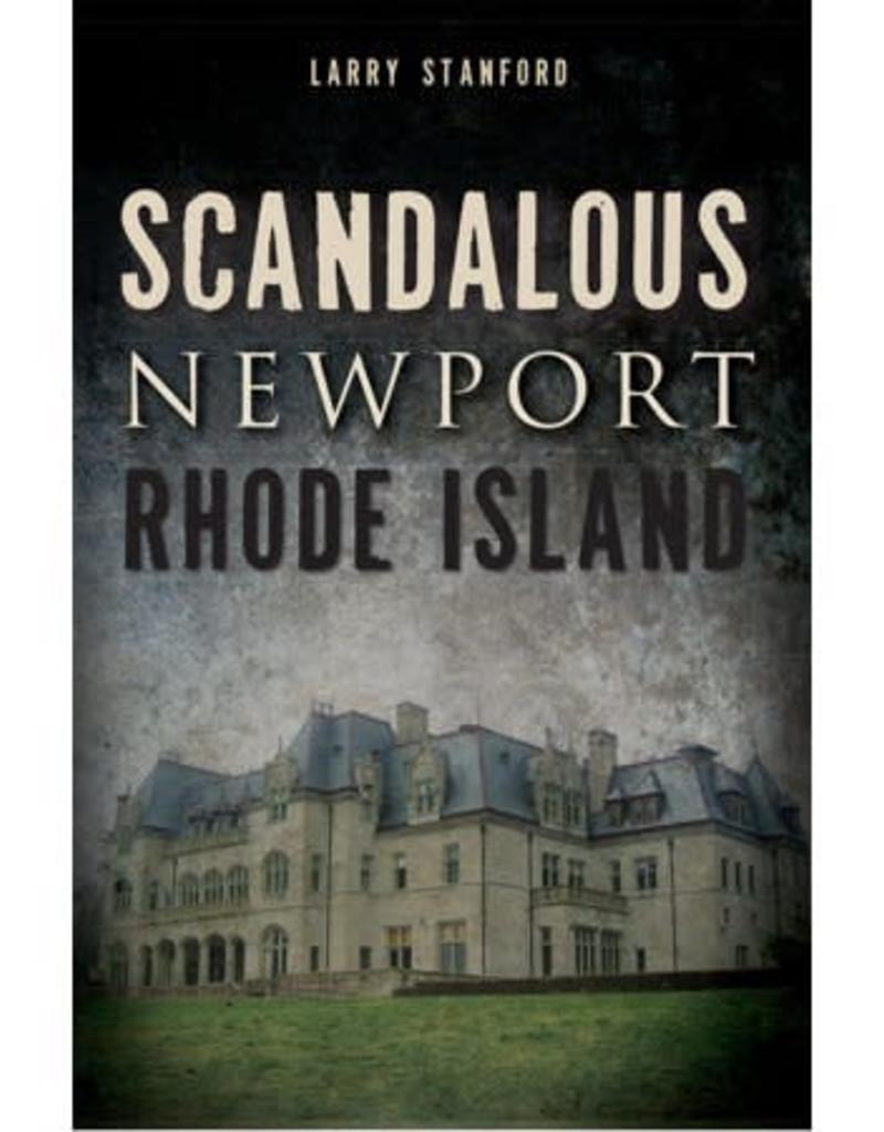 The History Press Scandalous Newport, Rhode Island