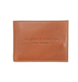 """Me Works Hard for the Money"" Leather Wallet"