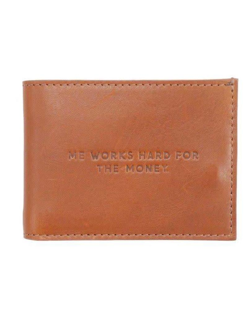 "Easy, Tiger ""Me Works Hard for the Money"" Leather Wallet"