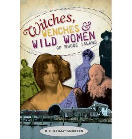 Witches, Wenches & Wild Women of Rhode Island