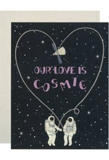 Our Love Is Cosmic Astronauts Greeting Card
