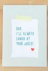 Gold Teeth Brooklyn Dad I'll Always Laugh At Your Jokes Greeting Card