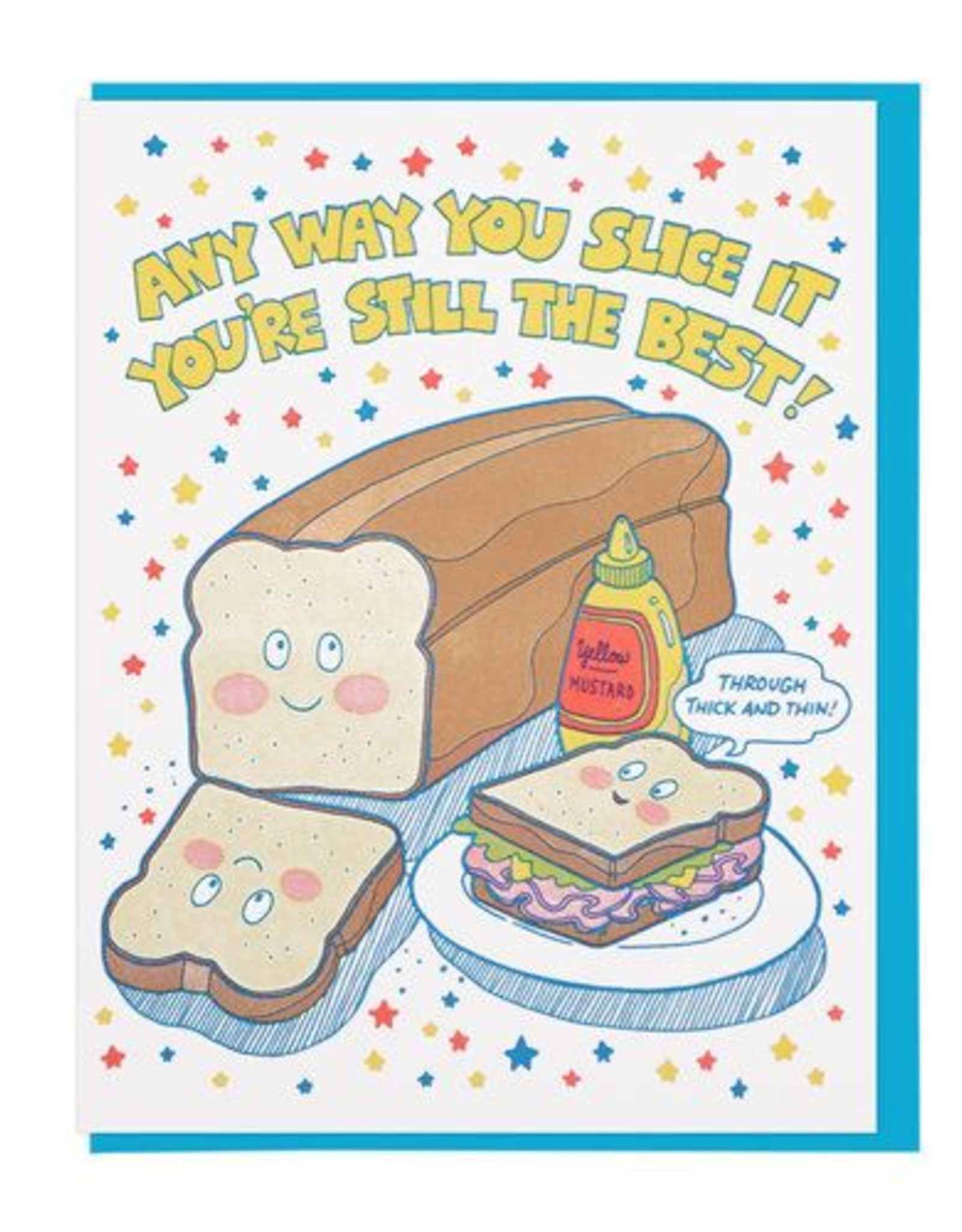 Any Way You Slice It You're Still The Best Greeting Card