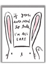 If You Ever Need To Talk I'm All Ears Greeting Card