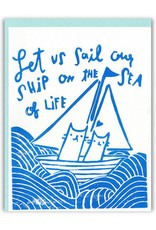 Let Us Sail Our Ship On The Sea Of Love Greeting Card