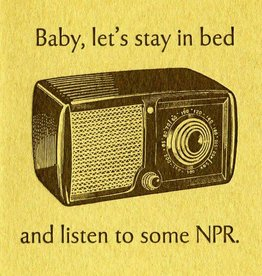 Lets Listen to Some NPR Greeting Card