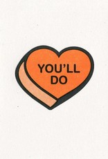You'll Do Greeting Card