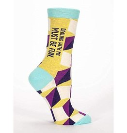 Blue Q Dealing With Me Must Be Fun Women's Crew Socks