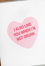 McBitterson's I Also Like You When I'm Not Drunk Greeting Card