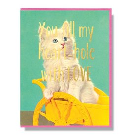 Smitten Kitten You Fill My Heart Hole With Love Greeting Card