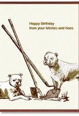 Happy Birthday From Your Bitches & Hoes Greeting Card